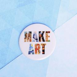 """Значок """"Make art"""", 56 мм"""